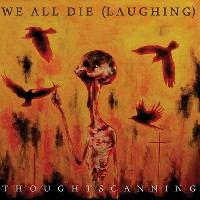 We All Die Laughing - Thoughtscanning