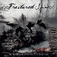Fracutred Spine - Memoirs Of A Shattered Mind
