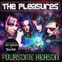 The Pleasures - Foursome Reason