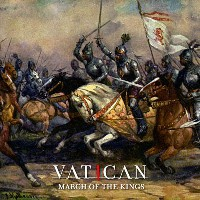 Vatican - March Of The Kings