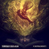Terrible Old Man - Fungi From Yuggoth