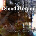 Blood Region - Tales From The Backwoods
