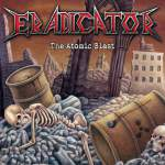 Eradicator - The Atomic Blast (Re-Release)