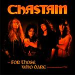 Chastain - For Those Who Dare (Anniversary Edition)
