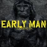 Early Man - Closing In