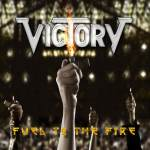 Victory - Fuel To The Fire