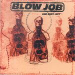 Blow Job - One Shot Left