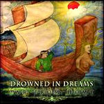 Drowned In Dreams - Far From Home
