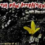 The Main Attraction - In Spite Of All