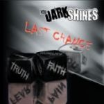 The Dark Shines - Last Chance