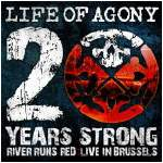 Life Of Agony - 20 Years Strong River Runs Red: Live In Brussels