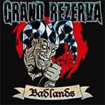 Grand Rezerva - Badlands (Single)