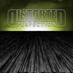 Distorted Perfection - Distorted Perfection