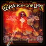 Orange Goblin - Healing Through Fire (Re-Release)