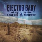 Electro Baby - Flies Are Happy About Coyote Shit
