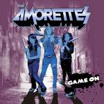 The Amorettes - Game On