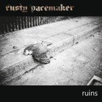Rusty Pacemaker - Ruins