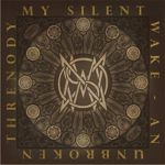 My Silent Wake - An Unbroken Threnody