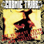 Cosmic Tribe - The UItimate Truth About Love, Passion And Obsession